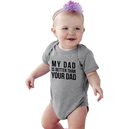 12d8ad7f Crazy Dog TShirts - Baby My Dad is Better Than Your Dad One Piece Romper  Funny New Father Creeper - Walmart.com
