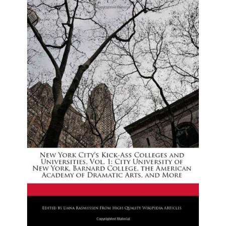 New York Citys Kick Ass Colleges And Universities  Vol  1