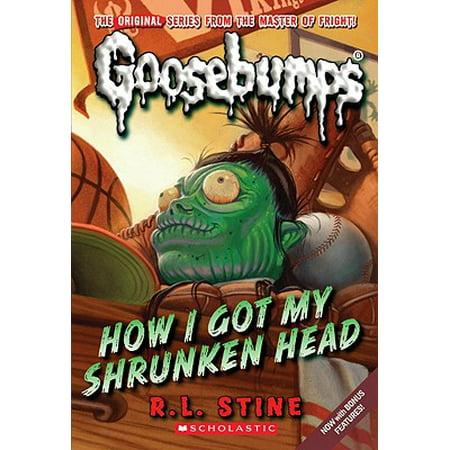 How I Got My Shrunken Head (Classic Goosebumps #10) (Shrunken Head In Beetlejuice)
