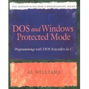 DOS and Windows Protected Mode : Programming with DOS Extenders in C