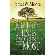 Rich in the Things That Count the Most (Paperback)