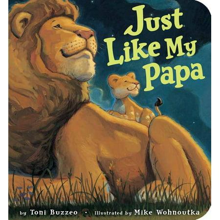 Just Like My Papa (Board Book)