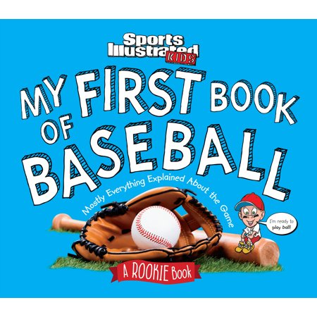 My First Book of Baseball : A Rookie Book (a Sports Illustrated Kids (Illustrated Project Book)