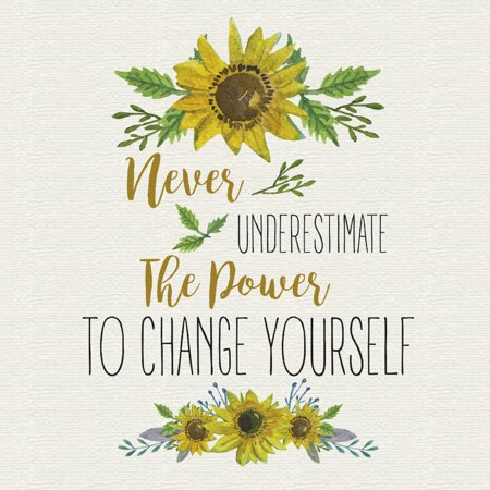 Never Underestimate The Power To Change Yourself Quote Sunflower Floral Square Sign, 12x12 (Help Yourself Halloween Sign)