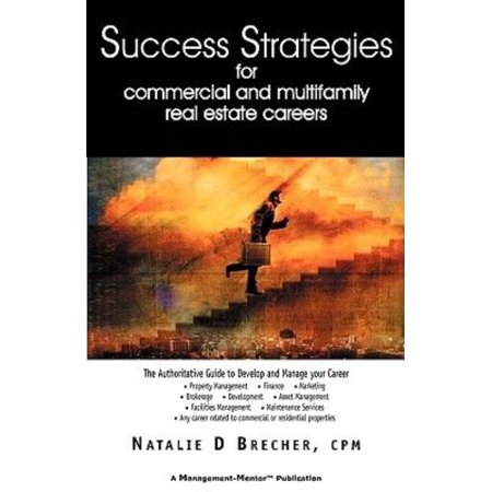 Success Strategies For Commercial And Multifamily Real Estate Careers