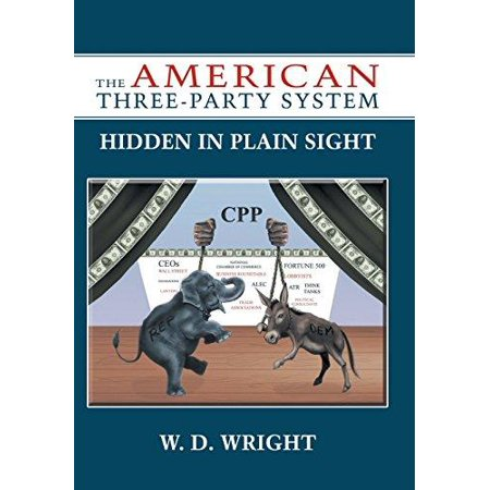 The American Three Party System  Hidden In Plain Sight
