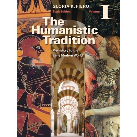 The Humanistic Tradition Volume I Prehistory to the Early Modern World by Gloria Fiero (The Humanistic Tradition Volume 2)