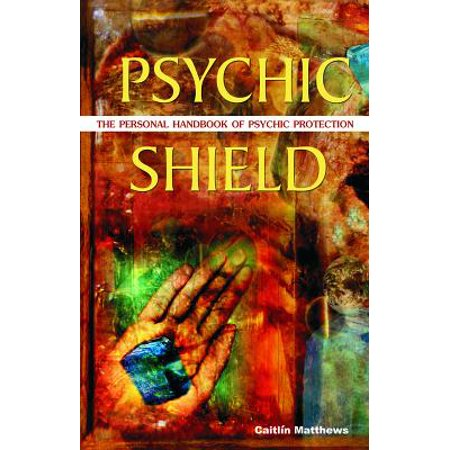 Psychic Shield : The Personal Handbook of Psychic