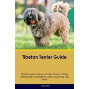 Tibetan Terrier Guide Tibetan Terrier Guide Includes : Tibetan Terrier Training, Diet, Socializing, Care, Grooming, Breeding and More