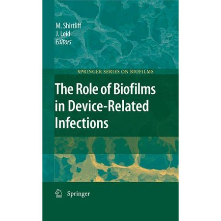 The Role Of Biofilms In Device Related Infections