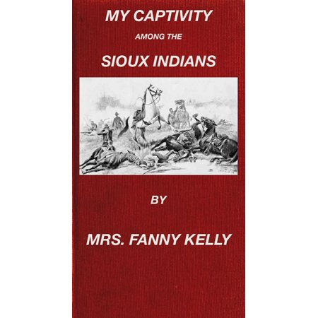 - My Captivity Among The Sioux Indians - eBook