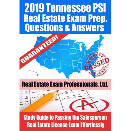 2019 Tennessee PSI Real Estate Exam Prep Questions, Answers & Explanations: Study Guide to Passing the Salesperson Real Estate License Exam Effortlessly - (The Cay Study Guide Questions And Answers)