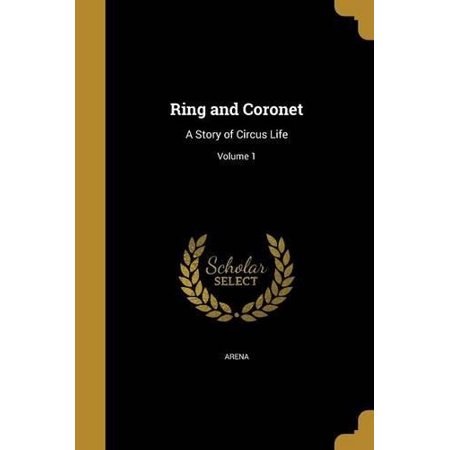 Ring and Coronet: A Story of Circus Life; Volume 1 - image 1 of 1