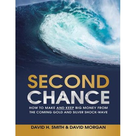 Second Chance: How to Make and Keep Big Money from the Coming Gold and Silver Shock - Wave - (Big Black Cloud Coming From The Smokestack)