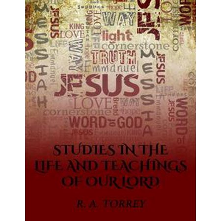 - Studies in the Life and Teachings of Our Lord - eBook