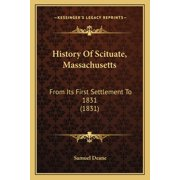 History of Scituate, Massachusetts: From Its First Settlement to 1831 (1831) (Other)