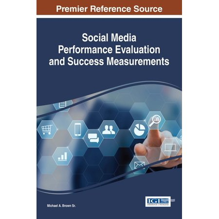 Social Media Performance Evaluation and Success Measurements - (Measurement Of Economic Performance And Social Progress)