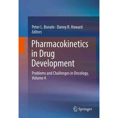 Pharmacokinetics In Drug Development  Problems And Challenges In Oncology  Volume 4