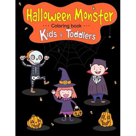 Halloween Monster Coloring Book for Kids & Toddlers: Halloween Coloring: Children Activity Books for Kids Ages 2-4, 4-8, Boys, Girls, Fun Early Learning - Happy Halloween!, Toddler Coloring Book (Pape - Nursery School Halloween Activities