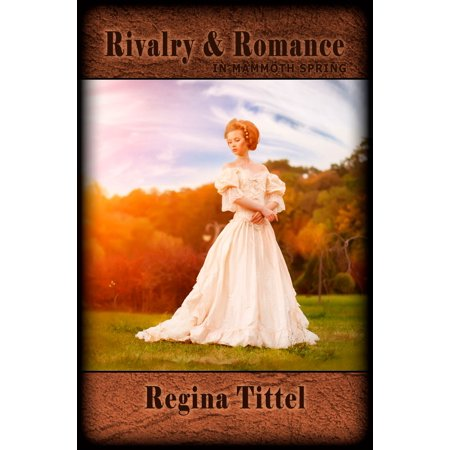 Rivalry & Romance (In Mammoth Spring, AR book 1) - eBook