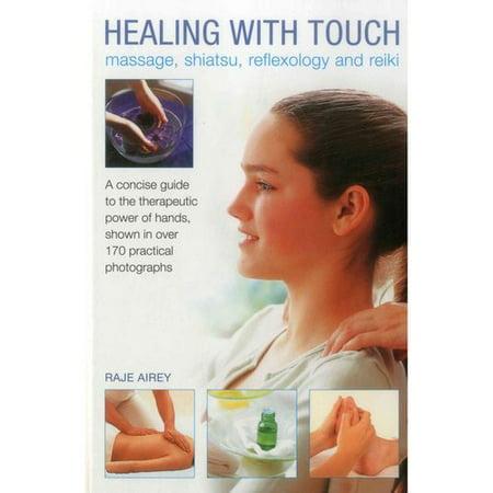 Avec la guérison tactile: massage, shiatsu, réflexologie et Reiki