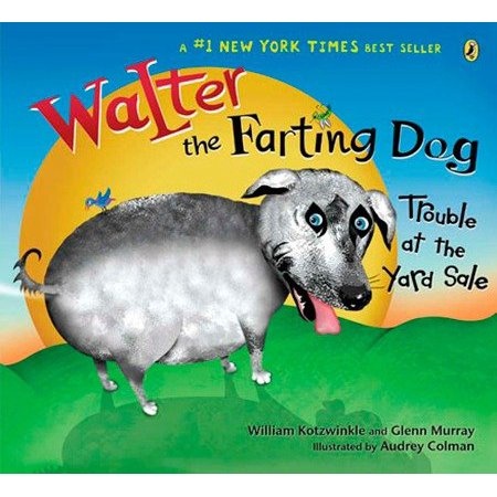 Walter the Farting Dog: Trouble At the Yard Sale