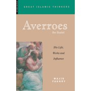 Averroes : His Life, Work and Influence