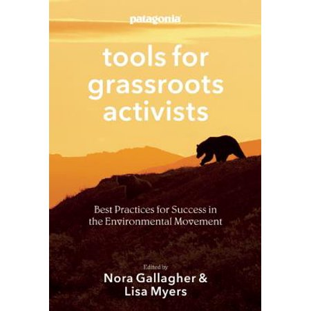 Tools for Grassroots Activists : Best Practices for Success in the Environmental