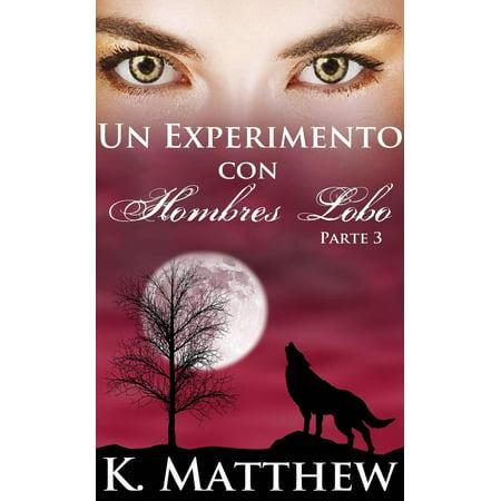 Un experimento con hombres lobo: Parte 3 - eBook](Hombre Lobo Halloween)