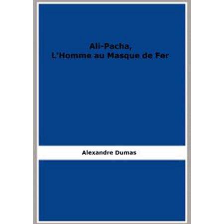 Ali-Pacha, L'Homme au Masque de Fer - eBook (Masque D'halloween De Vampire)