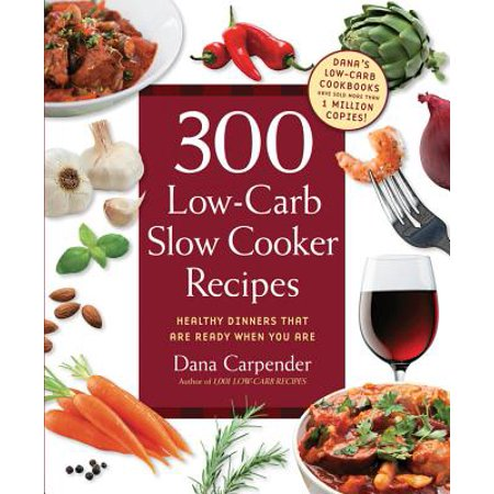 300 Low-Carb Slow Cooker Recipes : Healthy Dinners That Are Ready When You Are](Family Fun Halloween Dinner Recipes)