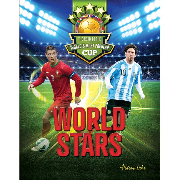Road to the World's Most Popular Cup: World Stars: The Road to the World's Most Popular Cup (Hardcover)