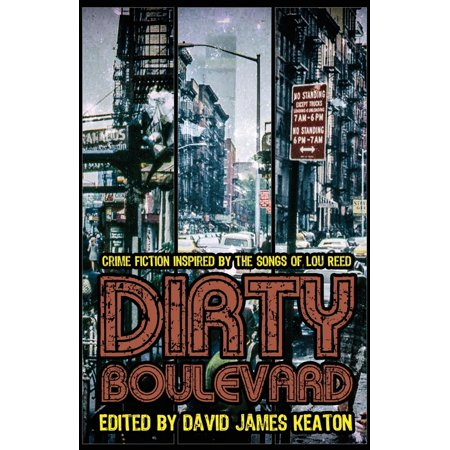 Dirty Boulevard : Crime Fiction Inspired by the Songs of Lou Reed