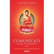 Comunicate Como Un Budista (Paperback)