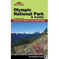 Top Trails: Olympic National Park and Vicinity: Must-Do Hikes for Everyone (Hardcover)