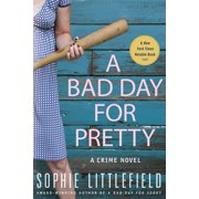 A Bad Day for Pretty : A Crime Novel