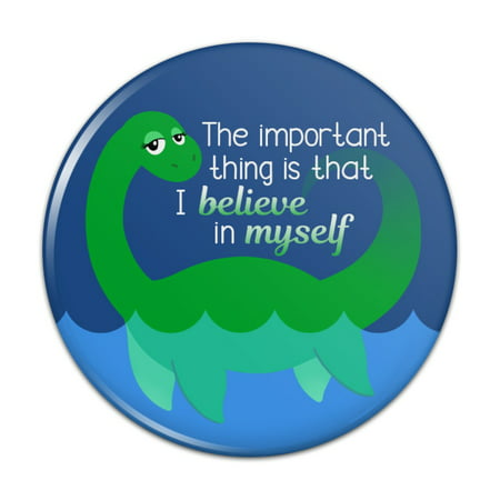 Loch Ness Monster The Important Thing is That I Believe in Myself Compact Pocket Purse Hand Cosmetic Makeup Mirror - 2.25