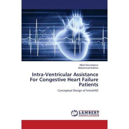 Intra-Ventricular Assistance for Congestive Heart Failure
