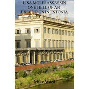 Lisa Molin Assassin: One Hell of an Execution in Estonia - eBook