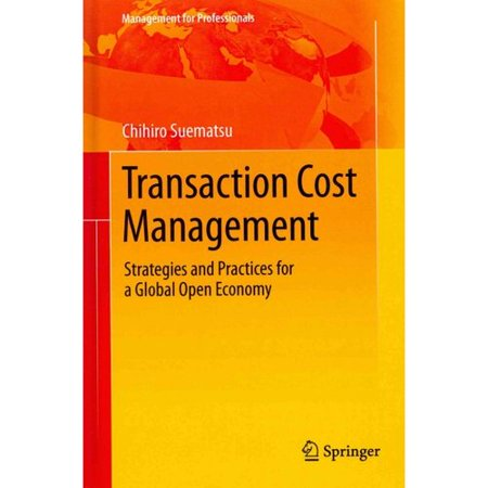 Transaction Cost Management  Strategies And Practices For A Global Open Economy