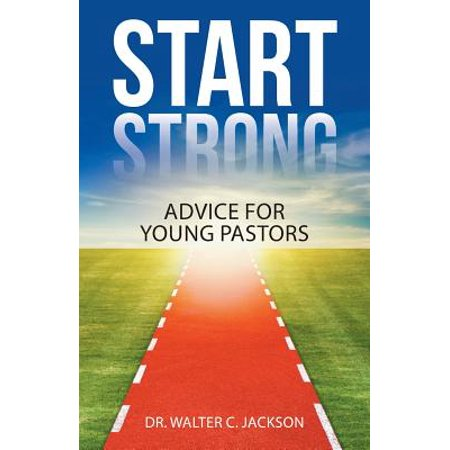 Start Strong : Advice for Young Pastors (Kids Starting Bible)