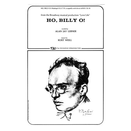 TRO ESSEX Music Group Ho, Billy O! Composed by Kurt Weill ()