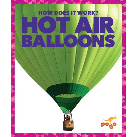 How Does It Work?: Hot Air Balloons (Hardcover) (Do Balloons)