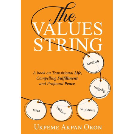 Transitional Still Life - The Values String: A book on Transitional Life, Compelling Fulfillment, and Profound Peace. - eBook