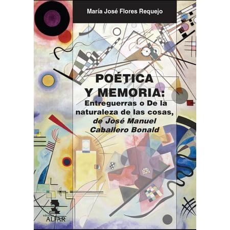 Poética y memoria. Entreguerras o De la naturaleza de las cosas de José Manuel Caballero Bonald -