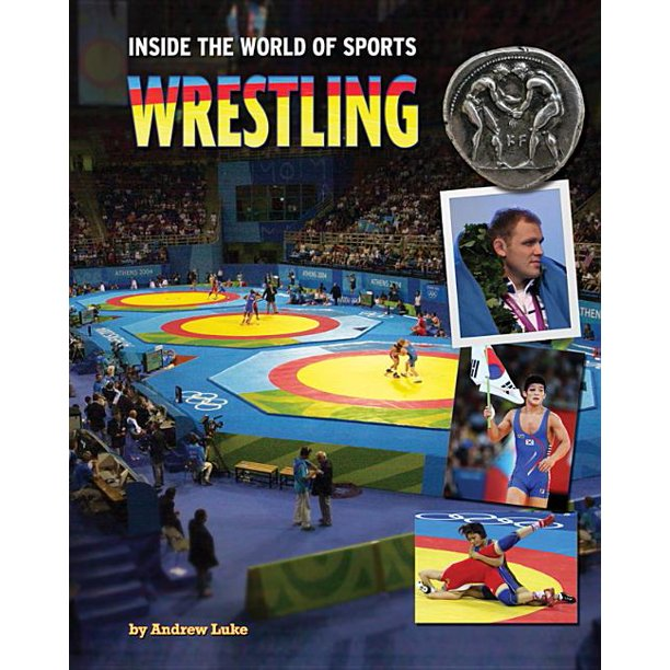 Inside the World of Sports: Wrestling (Hardcover)