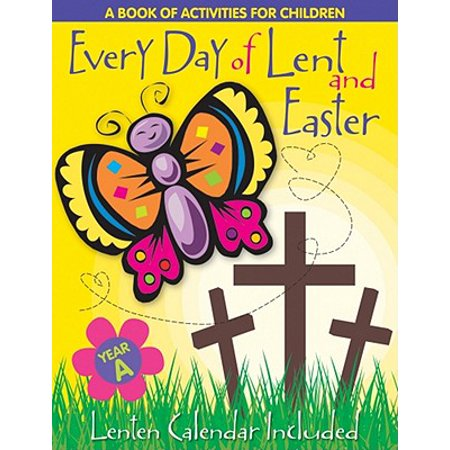 Every Day of Lent : A Book of Activities for Children--Cycle a - Field Day Activities
