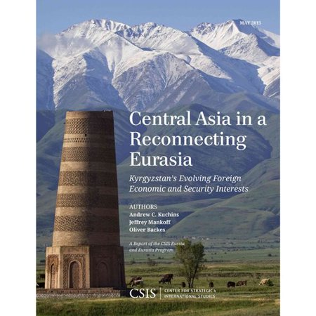 Central Asia in a Reconnecting Eurasia: Kyrgyzstan's Evolving Foreign Economic and Security Interests