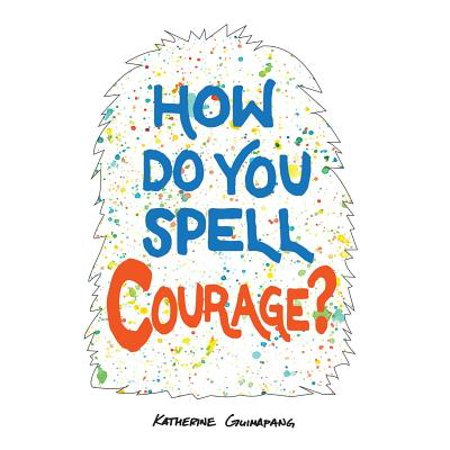 How Do You Spell Courage?