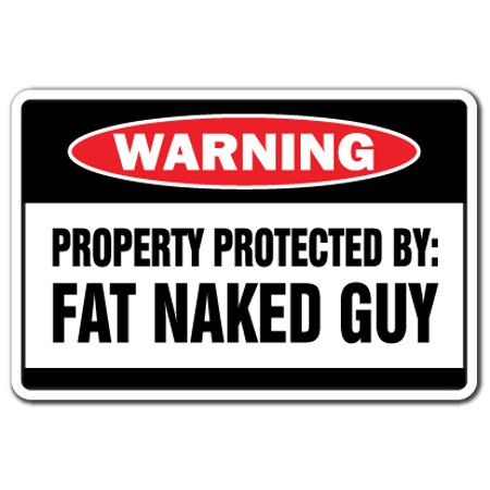 Property Protected By Fat Naked Guy Warning Decal | Indoor/Outdoor | Funny Home Décor for Garages, Living Rooms, Bedroom, Offices | SignMission Funny Obese Man Gag Gift Decal Wall Plaque